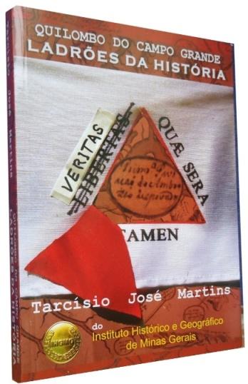 Quilombo do Campo Grande - A História de Minas Roubada do Povo